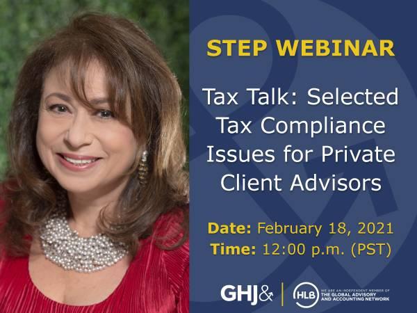 2021 02 15 GHJ Tax Partner Speaking in STEP Los Angeles Webinar